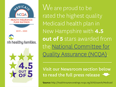 NH Healthy Families Earns a 4.5 out of 5 Rating for Quality, Takes Top Spot Among NH Medicaid Health Plans from the National Committee for Quality Assurance (NCQA)